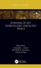 Synopsis of Key Gynecologic Oncology Trials - Book