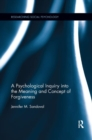 A Psychological Inquiry into the Meaning and Concept of Forgiveness - Book