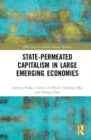 State-permeated Capitalism in Large Emerging Economies - Book