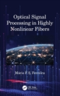 Optical Signal Processing in Highly Nonlinear Fibers - Book