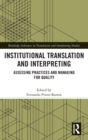 Institutional Translation and Interpreting : Assessing Practices and Managing for Quality - Book