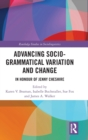 Advancing Socio-grammatical Variation and Change : In Honour of Jenny Cheshire - Book