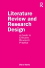 Literature Review and Research Design : A Guide to Effective Research Practice - Book