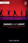 Dance and Light : The Partnership Between Choreography and Lighting Design - Book
