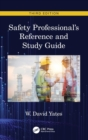 Safety Professional's Reference and Study Guide, Third Edition - Book