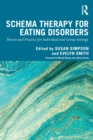 Schema Therapy for Eating Disorders : Theory and Practice for Individual and Group Settings - Book