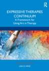 Expressive Therapies Continuum : A Framework for Using Art in Therapy - Book