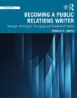 Becoming a Public Relations Writer : Strategic Writing for Emerging and Established Media - Book
