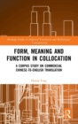 Form, Meaning and Function in Collocation : A Corpus Study on Commercial Chinese-to-English Translation - Book