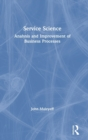 Service Science : Analysis and Improvement of Business Processes - Book