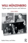 Willi Munzenberg : Fighter against Fascism and Stalinism - Book