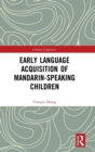 Early Language Acquisition of Mandarin-Speaking Children - Book