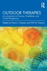 Outdoor Therapies : An Introduction to Practices, Possibilities, and Critical Perspectives - Book