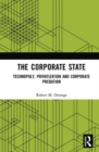 The Corporate State : Technopoly, Privatization and Corporate Predation - Book