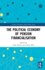 The Political Economy of Pension Financialisation - Book