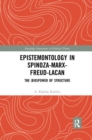 Epistemontology in Spinoza-Marx-Freud-Lacan : The (Bio)Power of Structure - Book