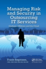 Managing Risk and Security in Outsourcing IT Services : Onshore, Offshore and the Cloud - Book