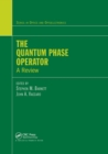 The Quantum Phase Operator : A Review - Book