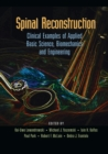 Spinal Reconstruction : Clinical Examples of Applied Basic Science, Biomechanics and Engineering - Book