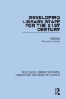 Developing Library Staff for the 21st Century - Book
