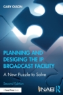 Planning and Designing the IP Broadcast Facility : A New Puzzle to Solve - Book