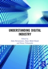 Understanding Digital Industry : Proceedings of the Conference on Managing Digital Industry, Technology and Entrepreneurship (CoMDITE 2019), July 10-11, 2019, Bandung, Indonesia - Book