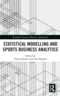 Statistical Modelling and Sports Business Analytics - Book