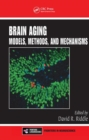 Brain Aging : Models, Methods, and Mechanisms - Book