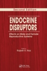 Endocrine Disruptors : Effects on Male and Female Reproductive Systems, Second Edition - Book