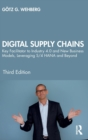 Digital Supply Chains : Key Facilitator to Industry 4.0 and New Business Models, Leveraging S/4 HANA and Beyond - Book