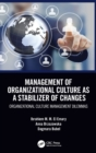 Management of Organizational Culture as a Stabilizer of Changes : Organizational Culture Management Dilemmas - Book