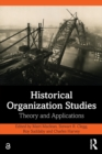Historical Organization Studies : Theory and Applications - Book