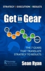 Get in Gear : The Seven Gears that Drive Strategy to Results - Book