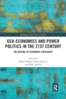 Geo-economics and Power Politics in the 21st Century : The Revival of Economic Statecraft - Book