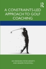 A Constraints-Led Approach to Golf Coaching - Book