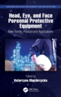 Head, Eye, and Face Personal Protective Equipment : New Trends, Practice and Applications - Book