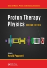 Proton Therapy Physics, Second Edition - Book