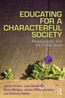 Educating for a Characterful Society : Responsibility and the Public Good - Book