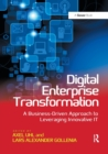 Digital Enterprise Transformation : A Business-Driven Approach to Leveraging Innovative IT - Book