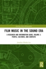 Film Music in the Sound Era : A Research and Information Guide, Volume 2: People, Cultures, and Contexts - Book