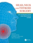 Head, Neck and Thyroid Surgery : An Introduction and Practical Guide - Book