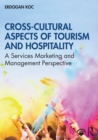 Cross-Cultural Aspects of Tourism and Hospitality : A Services Marketing and Management Perspective - Book