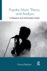 Popular Music Theory and Analysis : A Research and Information Guide - Book