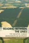 Reading Between the Lines : The Neolithic Cursus Monuments of Scotland - Book