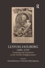 Ludvig Holberg (1684-1754) : Learning and Literature in the Nordic Enlightenment - Book