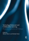 Technology-Enhanced and Collaborative Learning : Affordances, approaches and challenges - Book