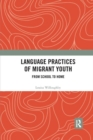 Language Practices of Migrant Youth : From School to Home - Book