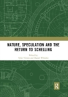 Nature, Speculation and the Return to Schelling - Book