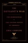 The Deviant's War : The Homosexual vs. the United States of America - Book