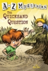 Atoz Mysteries : The Quicksand Question - Book